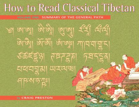 How to Read Classical Tibetan (Volume 1) by Craig Preston
