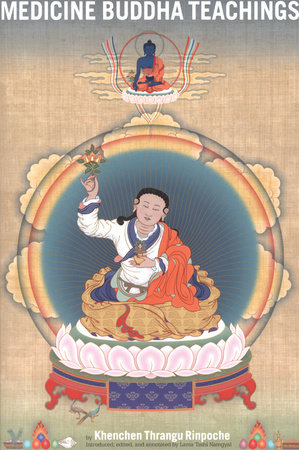 Medicine Buddha Teachings by Khenchen Thrangu Rinpoche