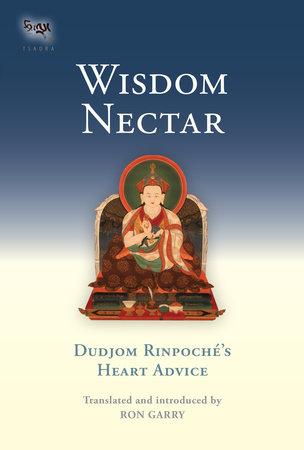 Wisdom Nectar by Dudjom Rinpoche
