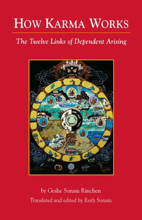 How Karma Works by Geshe Sonam Rinchen
