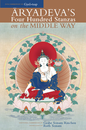 Aryadeva's Four Hundred Stanzas on the Middle Way by