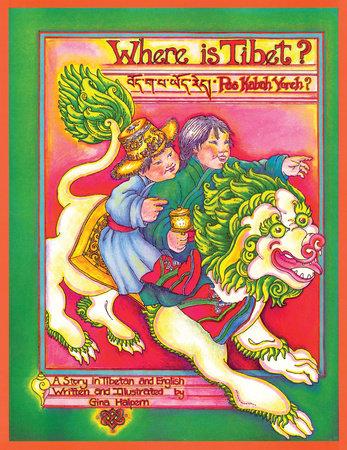Where Is Tibet? by Gina Halpern