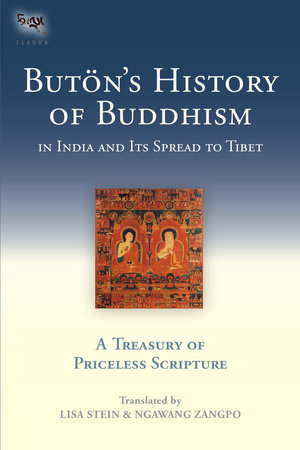 Buton's History of Buddhism in India and Its Spread to Tibet by Buton Richen Drup
