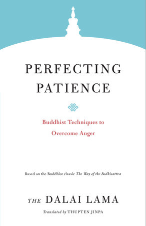 Perfecting Patience by The Dalai Lama