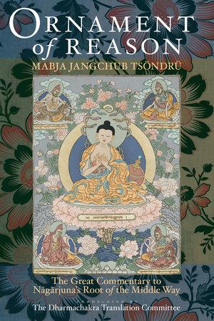 Ornament Of Reason by Mabja Jangchub Tsondru