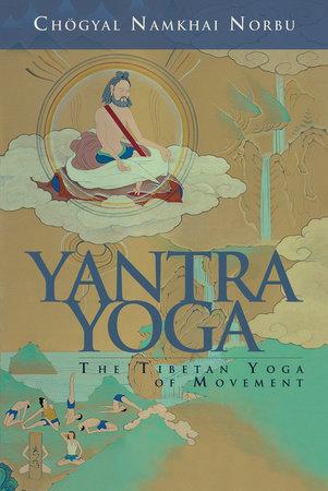Yantra Yoga by Chogyal Namkhai Norbu