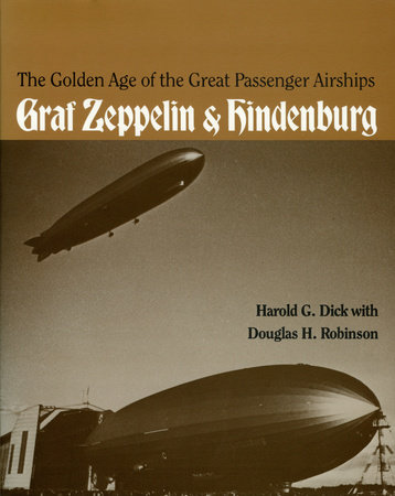 The Golden Age of the Great Passenger Airships by Harold Dick and Douglas Robinson