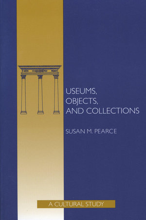 Museums, Objects, and Collections