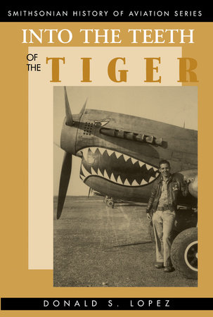 Into the Teeth of the Tiger by Donald S. Lopez, Sr.