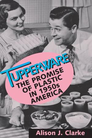 Tupperware by Alison J. Clarke