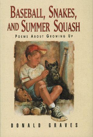 Baseball, Snakes, and Summer Squash by Donald Graves