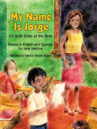 My Name is Jorge by Jane Medina