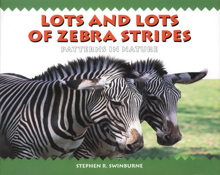 Lots and Lots of Zebra Stripes by Stephen R. Swinburne