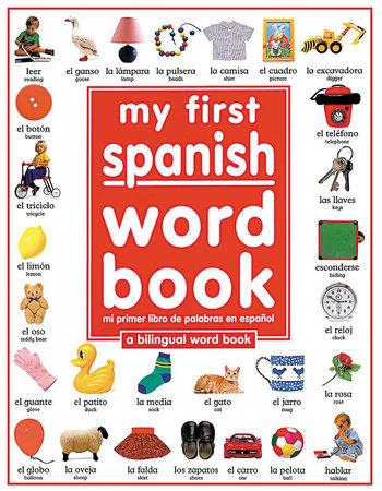 My First Spanish Word Book / Mi Primer Libro De Palabras EnEspañol
