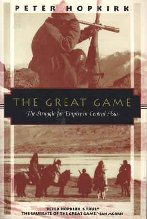 The Great Game by Peter Hopkirk