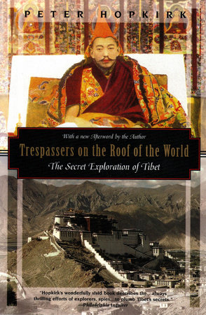 Trespassers on the Roof of the World by Peter Hopkirk