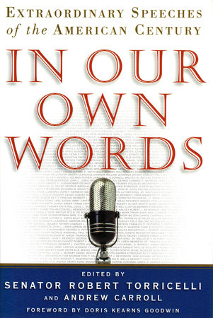 In Our Own Words by Robert G. Torricelli and Andrew Caroll