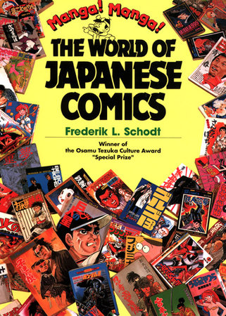 Manga! Manga! by Frederik L. Schodt