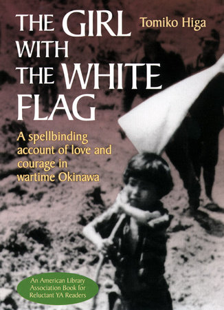 The Girl with the White Flag by Tomiko Higa and Dorothy Britton