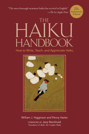 The Haiku Handbook#25th Anniversary Edition by William J. Higginson and Penny Harter