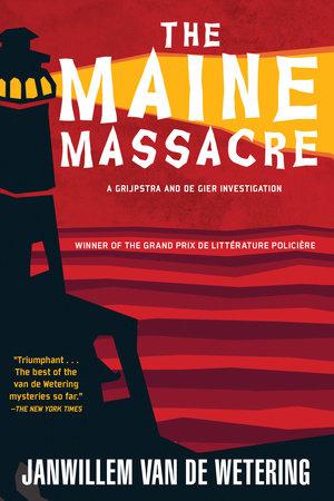 The Maine Massacre by Janwillem van de Wetering