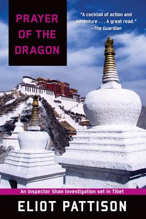 Prayer of the Dragon: An Inspector Shan Investigation set in Tibet