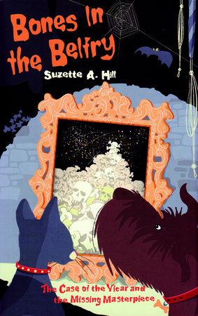 Bones in the Belfry by Suzette A. Hill