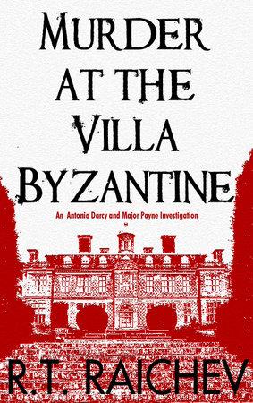 Murder at the Villa Byzantine by R.T. Raichev