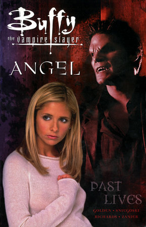 Buffy the Vampire Slayer: Past Lives by Christopher Golden