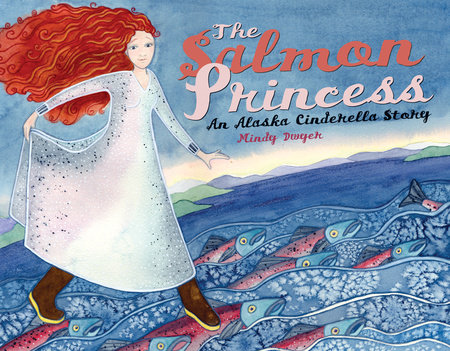 The Salmon Princess by Mindy Dwyer