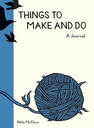 Things to Make and Do Journal by Nikki McClure