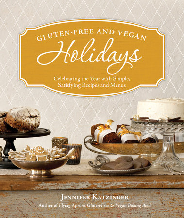 Gluten-Free and Vegan Holidays by Jennifer Katzinger