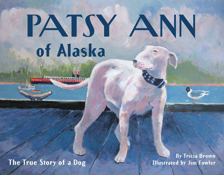 Patsy Ann of Alaska by Tricia Brown
