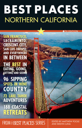 Best Places: Northern California, 6th Edition by