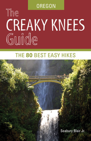 The Creaky Knees Guide Oregon by Seabury Blair
