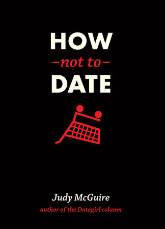 How Not to Date by Judy Mcguire