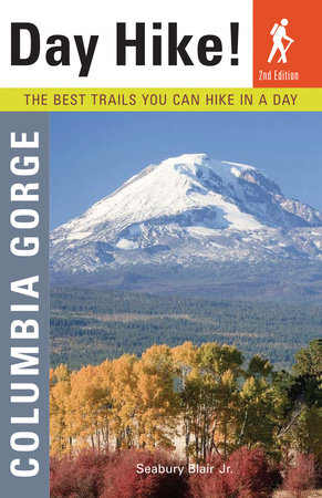 Day Hike Columbia Gorge, 2nd Edition by Seabury Blair