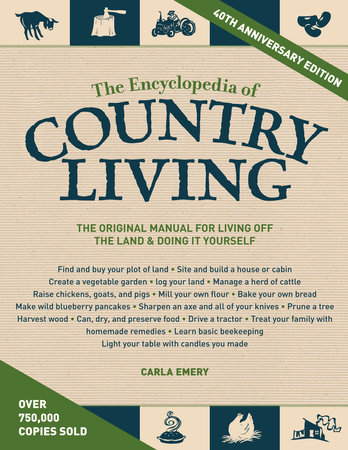 The Encyclopedia of Country Living, 40th Anniversary Edition by Carla Emery