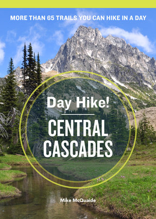 Day Hike! Central Cascades, 3rd Edition by Mike McQuaide