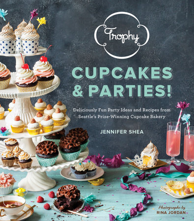 Trophy Cupcakes & Parties! by Jennifer Shea