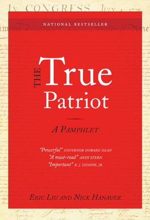 The True Patriot by Eric Liu and Nick Hanauer