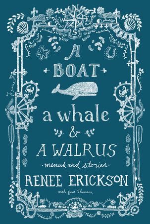 A Boat, a Whale & a Walrus by Renee Erickson and Jess Thomson