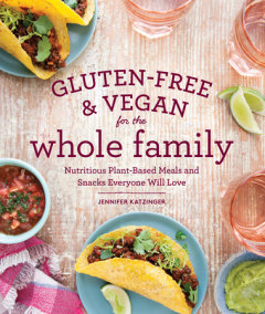 Gluten-Free & Vegan for the Whole Family