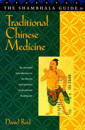 Shambhala Guide to Traditional Chinese Medicine by Daniel Reid