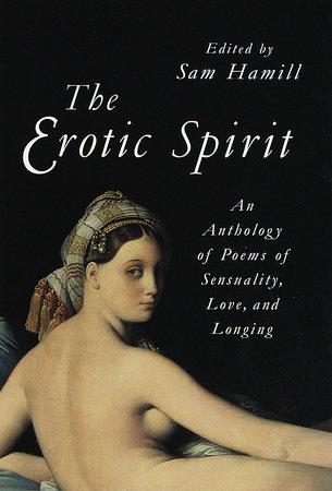 The Erotic Spirit by Sam Hamill
