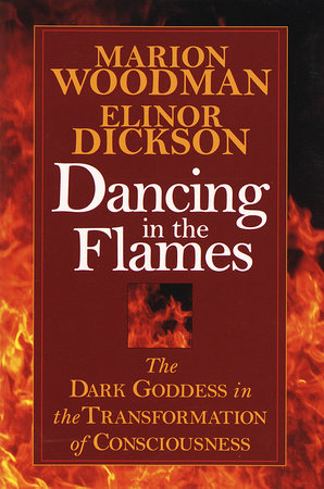Dancing in the Flames by Marion Woodman