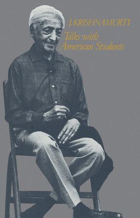 Talks with American Students by J. Krishnamurti
