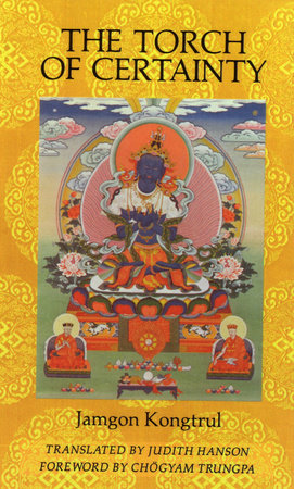 The Torch of Certainty by Jamgon Kongtrul