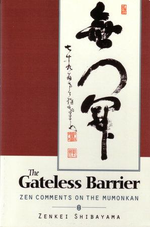 Gateless Barrier by Zenkai Shibayama