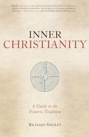 Inner Christianity by Richard Smoley